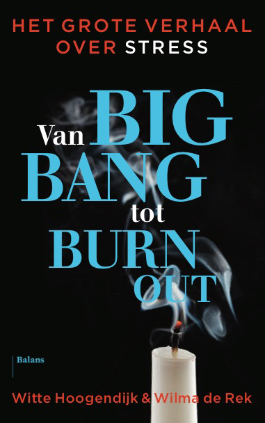 Van Big Bang tot Burn Out -  het grote verhaal over stress
