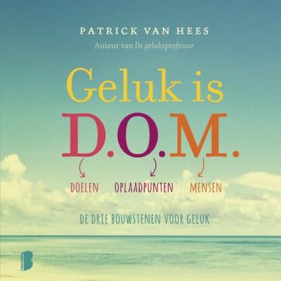 Lezing door Patrick van Hees over zijn boek 'Geluk is D.O.M.'