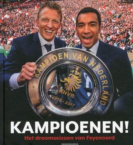Kampioenen! Het droomseizoen van Feyenoord 2016/2017